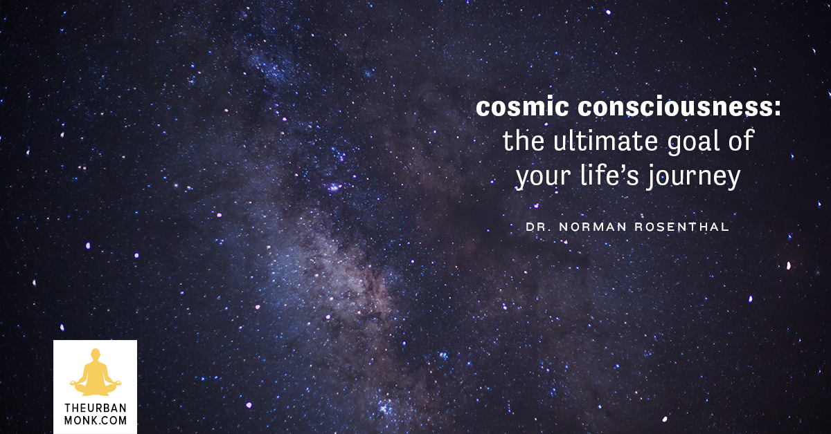 Cosmic Consciousness: The Ultimate Goal of The Journey - @DoctorNorman via @PedramShojai