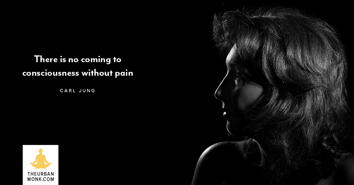There Is No Coming To Consciousness Without Pain - #CarlJung #Quote Via @Pedramshojai