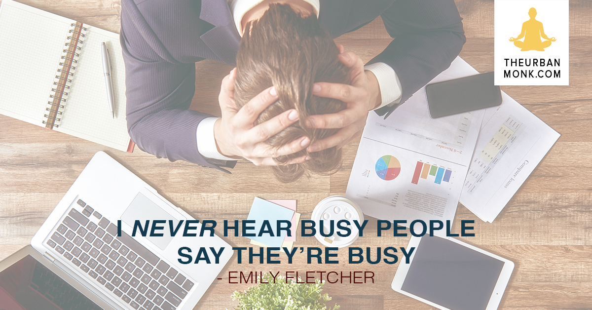 I NEVER Hear Busy People Say They're Busy - @ZivaMeditation via @PedramShojai