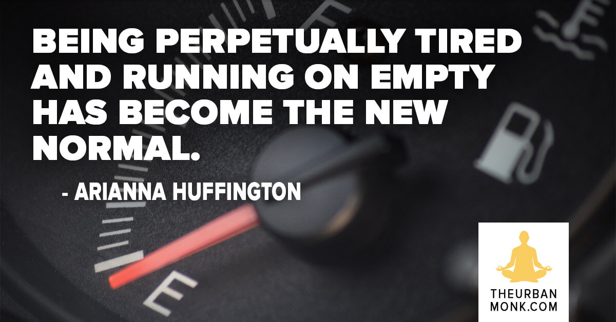 Being perpetually tired and running on empty has become the new normal - @AriannaHuff via @PedramShojai