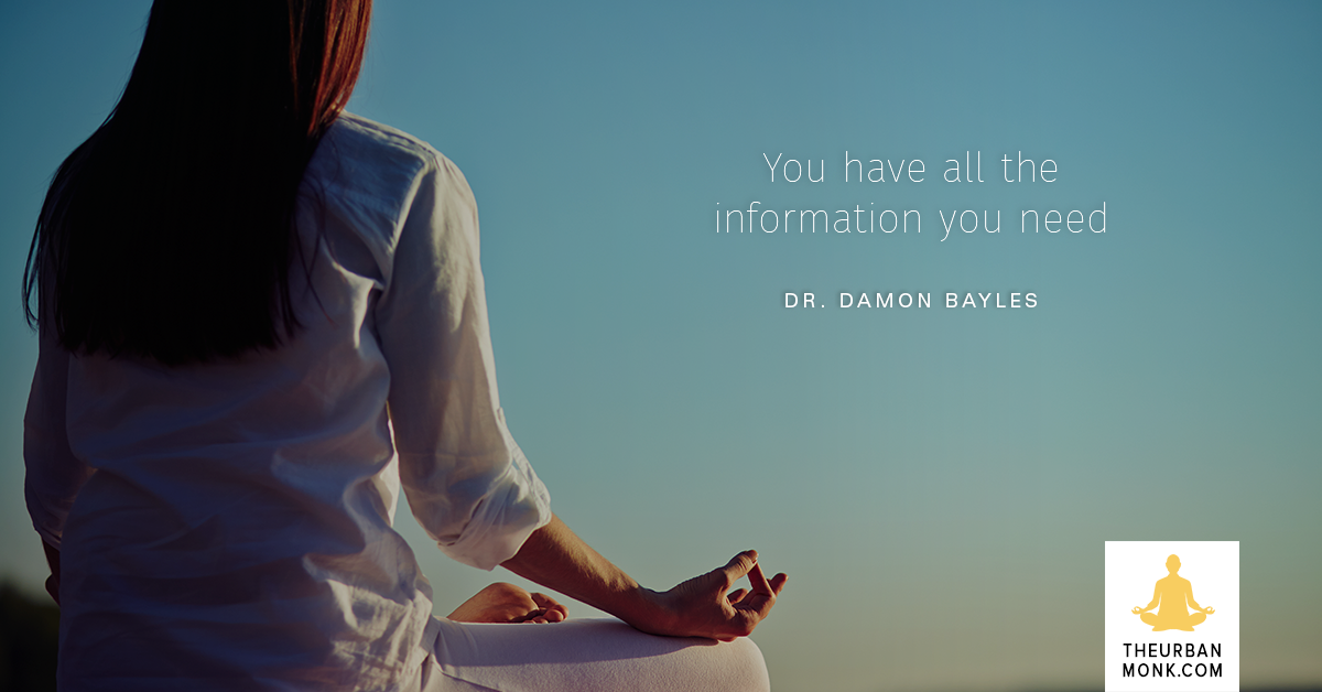 You Have All The Information You Need - Dr. Damon Bayles via @PedramShojai