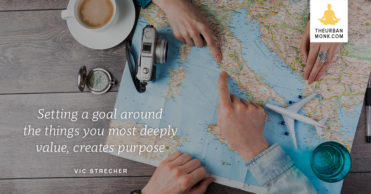 A Goal That Includes The Things You Value Creates Purpose - @vicstrecher via @PedramShojai