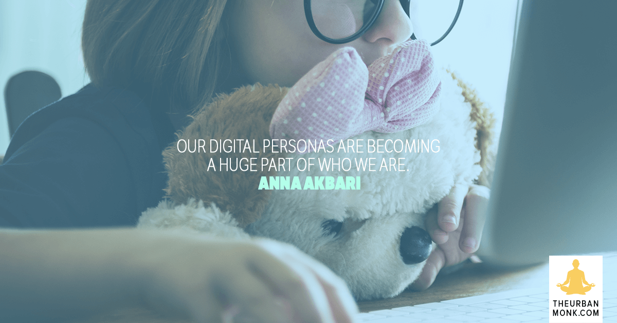 Our Digital Personas Are Becoming A Huge Part Of Who We Are. - @annaakbari via @Pedramshojai