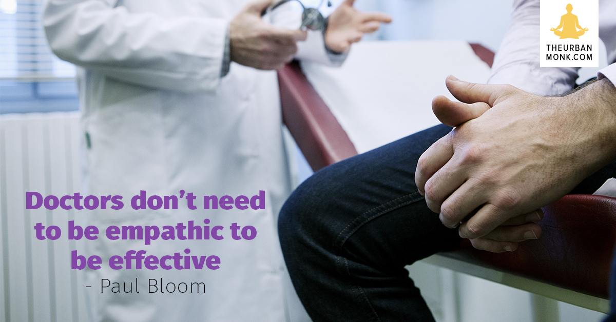 Doctors Don't Need To Be Empathetic To Be Effective - @paulbloomatyale via @Pedramshojai