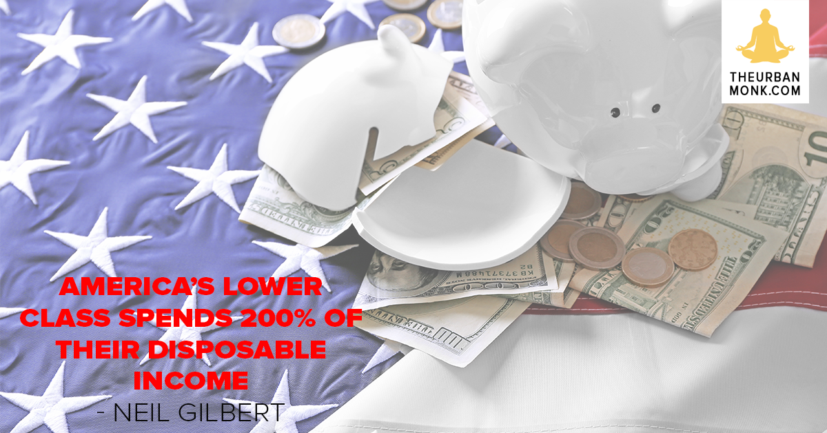 America's Lower class Spends 200% of Their Disposable Income  - #NeilGilbert via @Pedramshojai