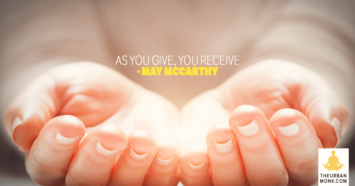 As You Give, You Receive - @maymcc via @PedramShojai