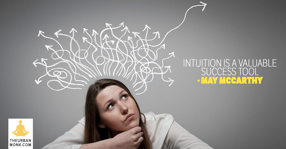 Intuition Is A Valuable Success Tool - @maymcc via @PedramShojai