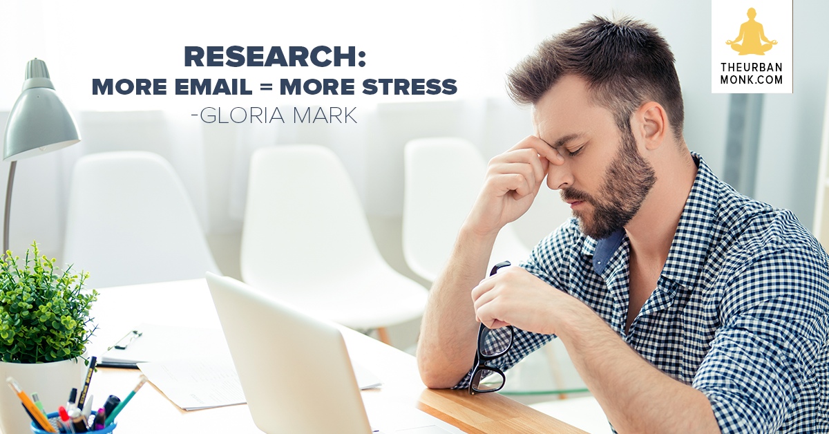 More Email = More Stress - #Quote via @PedramShojai