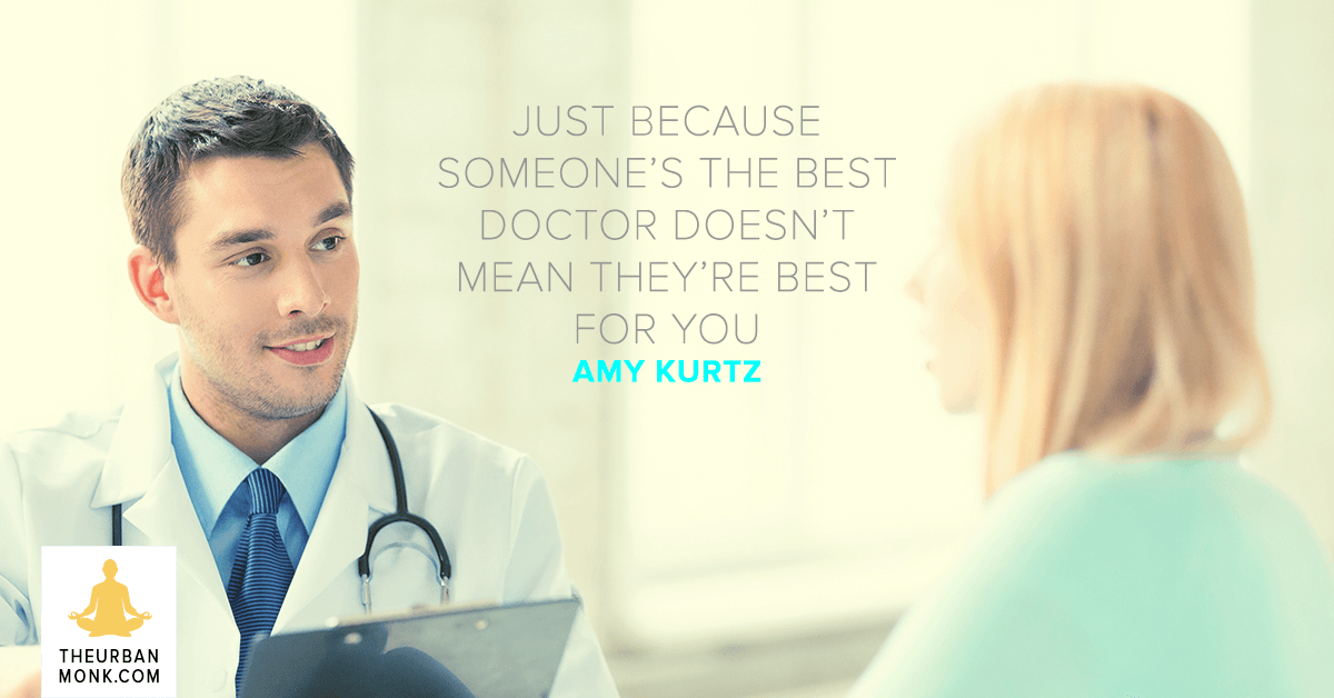 Just Because Someone's The Best Doctor Doesn't Mean They're Best For You - @AmyNKurtz via @PedramShojai
