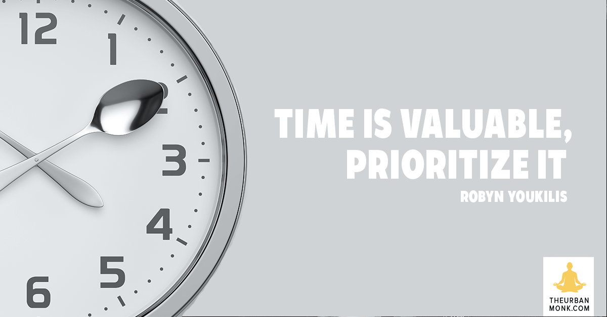 Time Is Valuable, Prioritize It - @RobynYoukilis via @PedramShojai