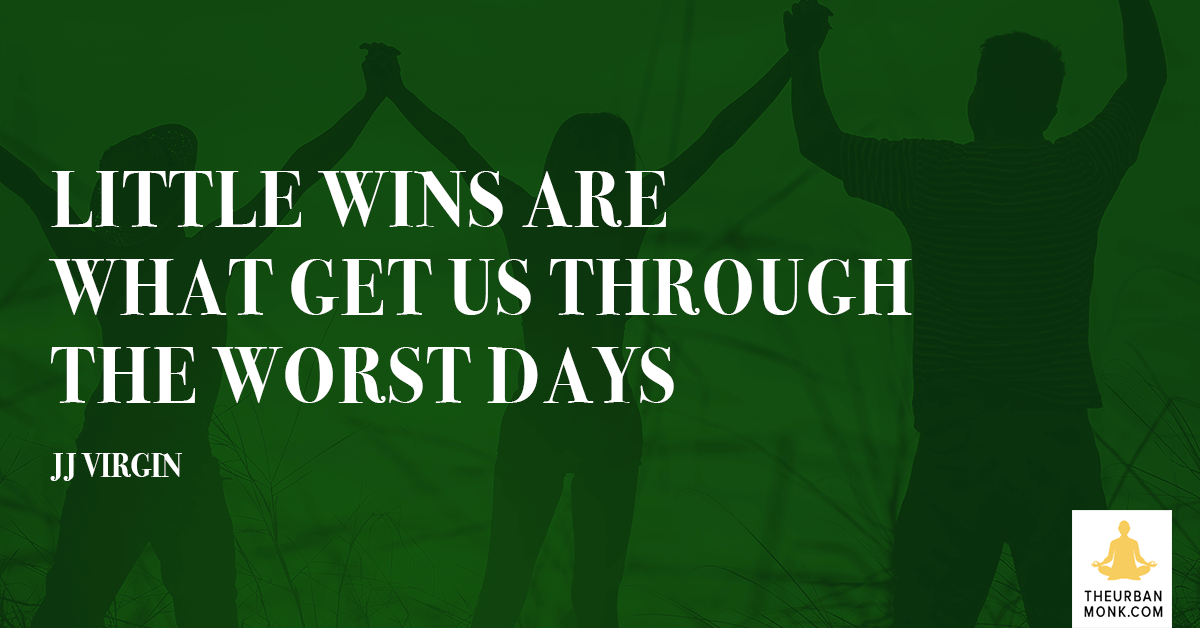 Little Wins Are What Get Us Through The Worst Days - @JJVirgin via @PedramShojai