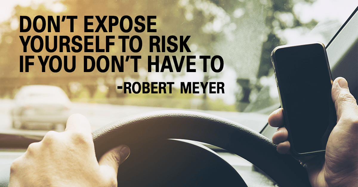 Don't Expose Yourself To Risk If You Don't Have To - Robert Meyer via @PedramShojai