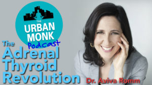 The Adrenal Thyroid Revolution with Guest Aviva Romm