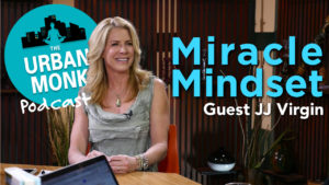 Developing Miracle Mindset with JJ Virgin