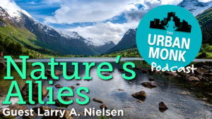 A History of Environmental Conservation with Larry A. Nielsen