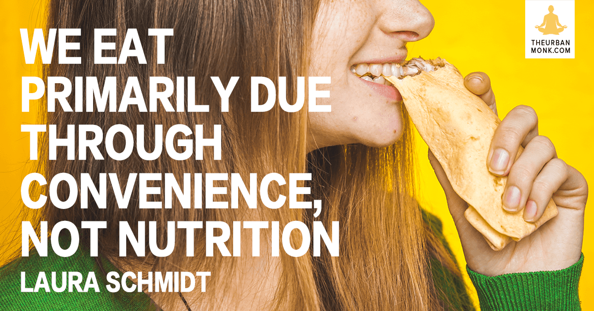 We Eat Primarily Due To Convenience, Not Nutrition - Laura Schmidt via @PedramShojai