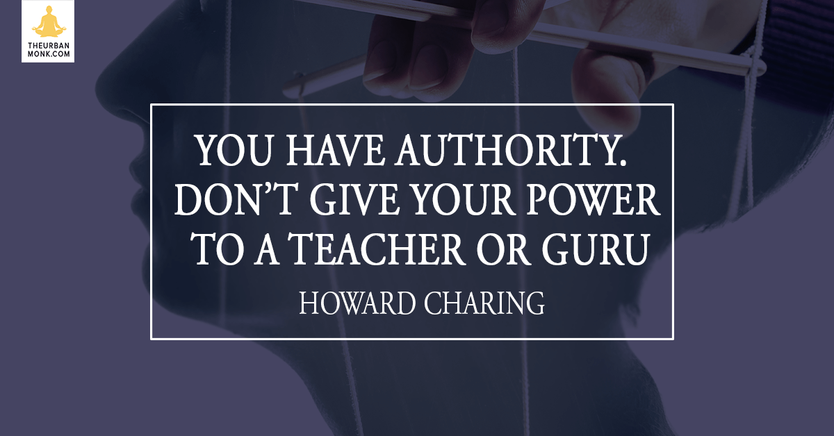 You Have Authority. Don't Give Your Power To A Teacher Or Guru - @ayahuascavision via @PedramShojai