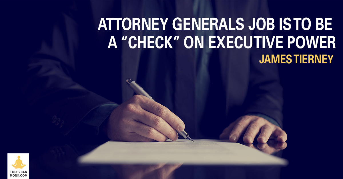 "Attorney Generals' job is to be a ""check"" on executive power - James Tierney via @PedramShojai"