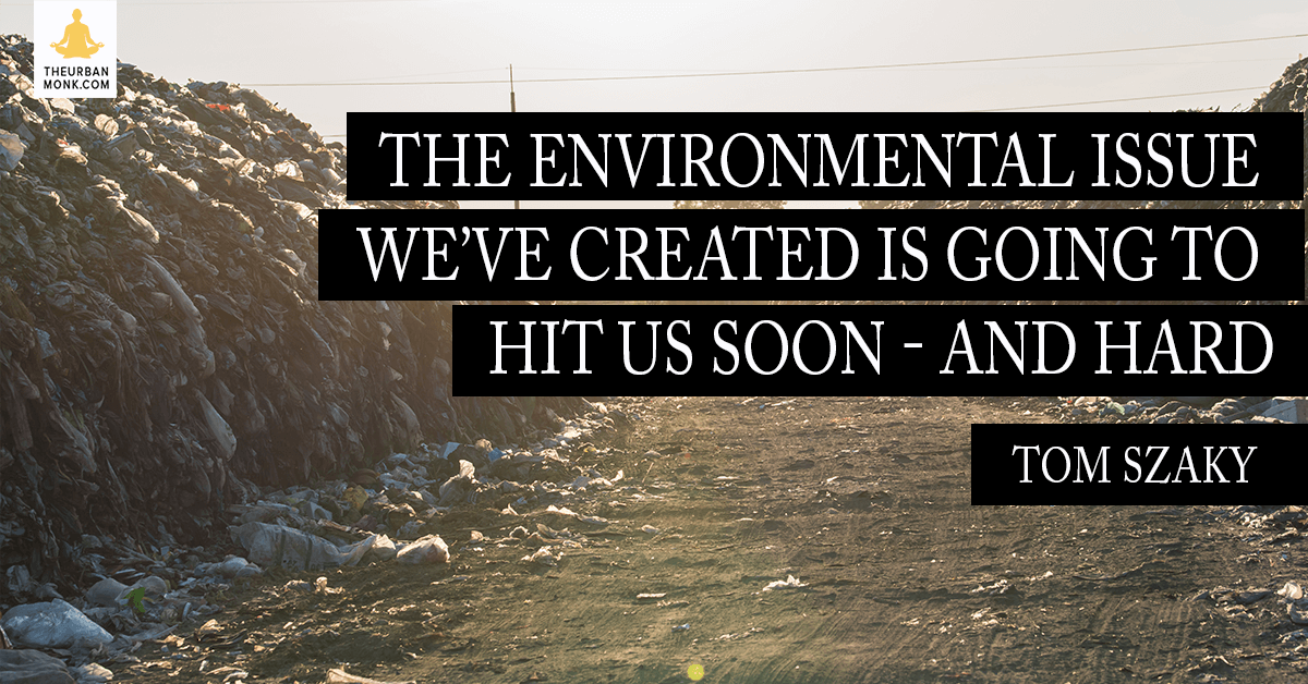 The Environmental Issue We've Created Is Going To Hit Us soon - Tom Szaky (@TerraCycle) via @PedramShojai