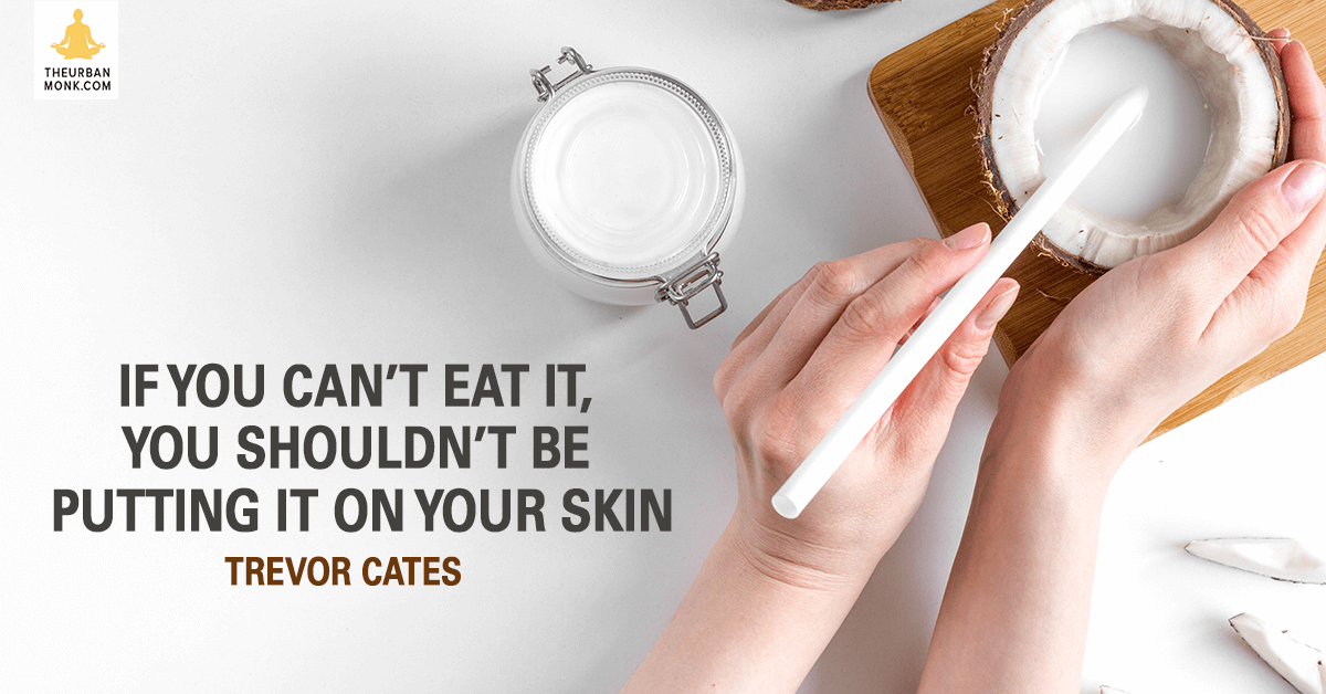 If You Can't Eat It, You Shouldn't Be Putting It On Your Skin - @drtcates via @Pedramsjhojai