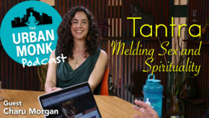 Tantra: Melding Sex and Spirituality with Guest Charu Morgan