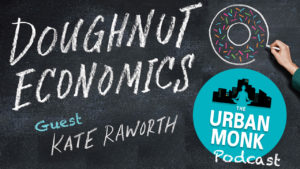 Doughnut Economics With Kate Raworth