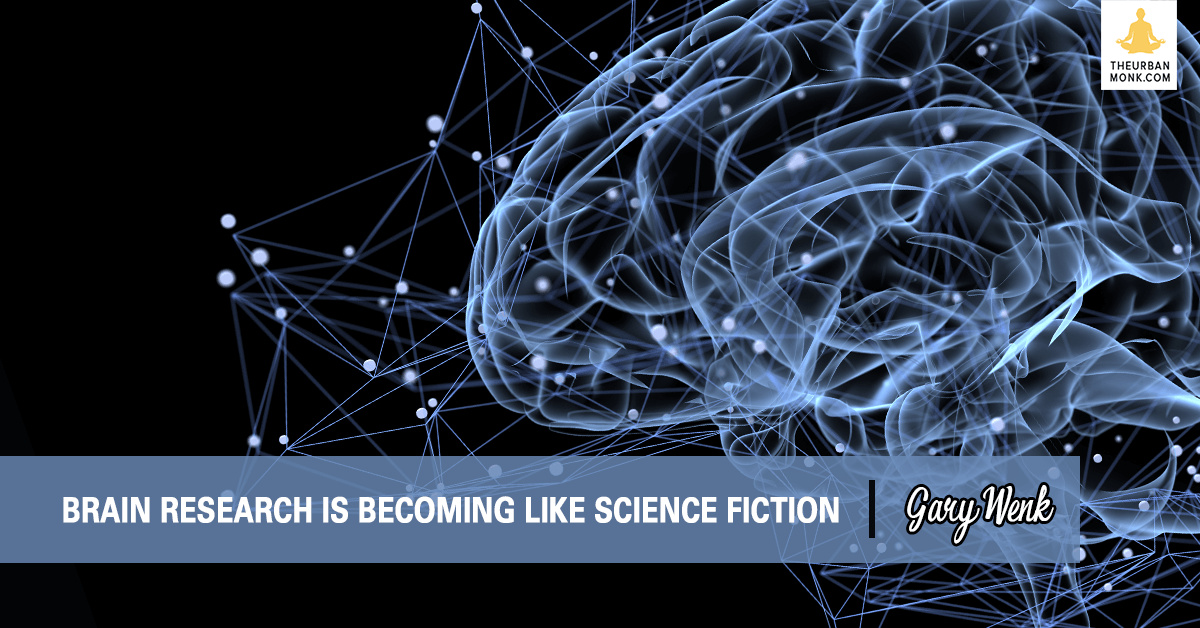 Brain Research Is Becoming Like Science Fiction - #GaryWenk via @PedramShojai