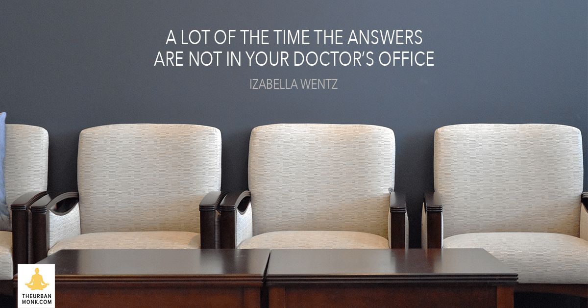 A Lot Of The Time The Answers Are Not In Your Doctor's Office - @DrIzabellaWentz via @PedramShojai