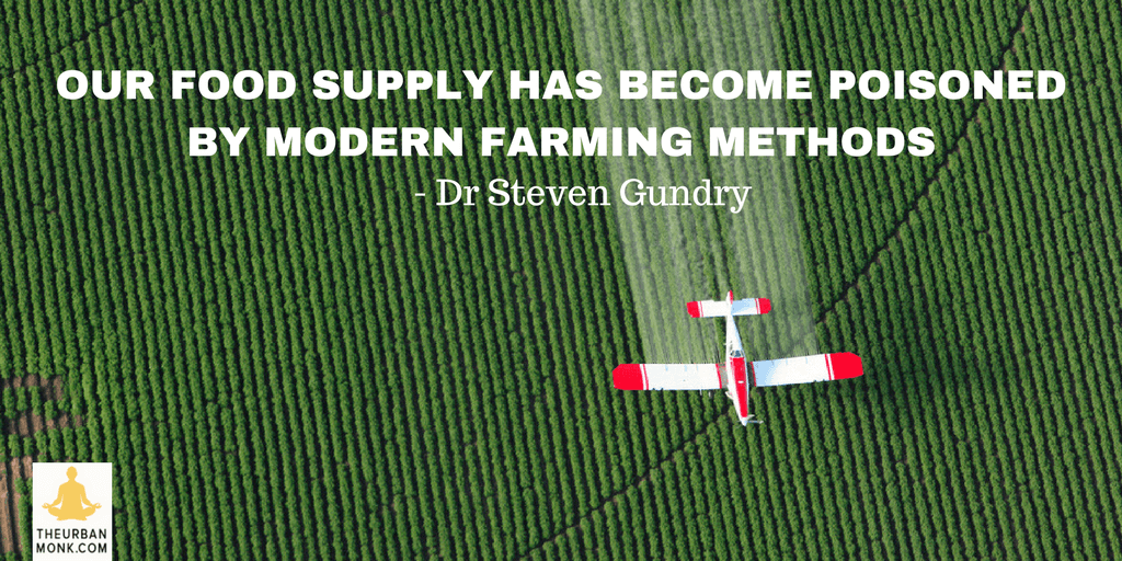 Modern Farming Has Poisoned Our Food Supply - @DrGundry via @PedramShojai