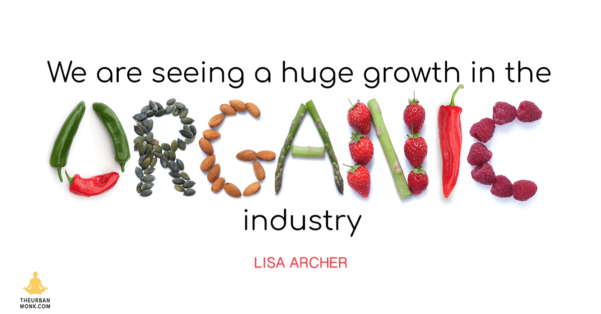 We Are Seeing A Huge Growth In The Organic Industry - Lisa Archer @foe_us via @Pedramshojai