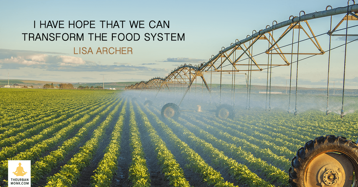 I Have Hope That We Can Transform The Food System  - Lisa Archer @foe_us via @Pedramshojai