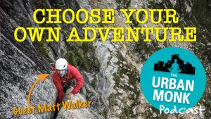 Choose Your Own Adventure with Guest Matt Walker