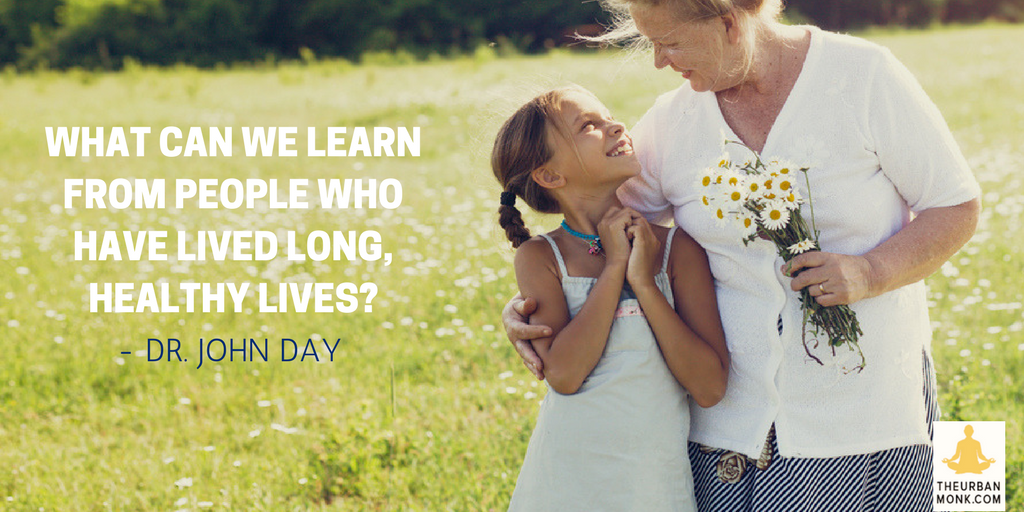 What Can We Learn From People Who Have Lived Long Lives? - @drjohndayMD via @PedramShojai