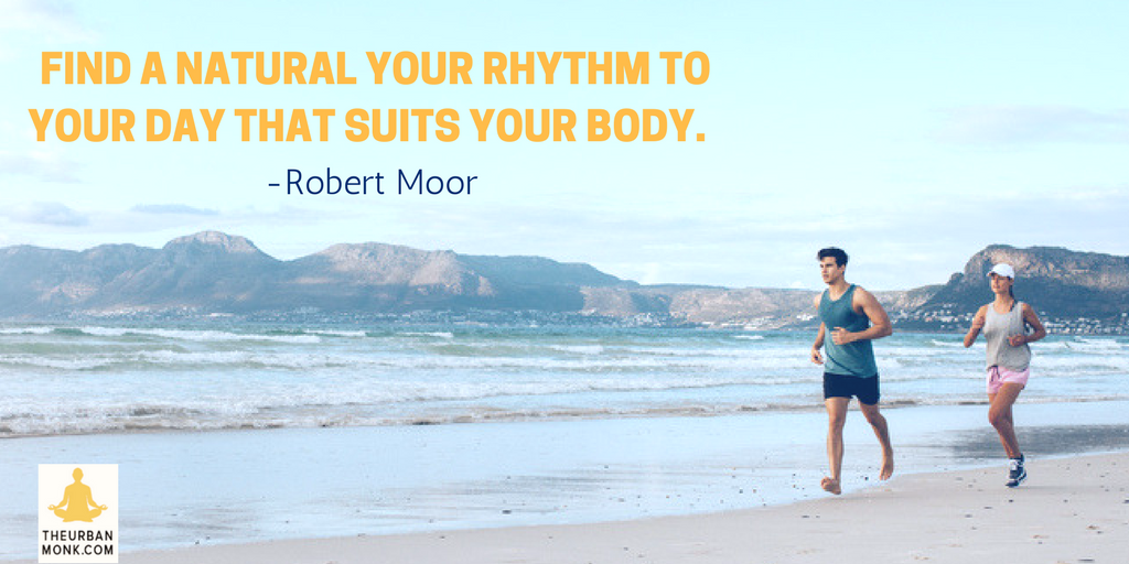 Find A Natural Rhythm That Suits Your Body - @drjohndayMD via @PedramShojai