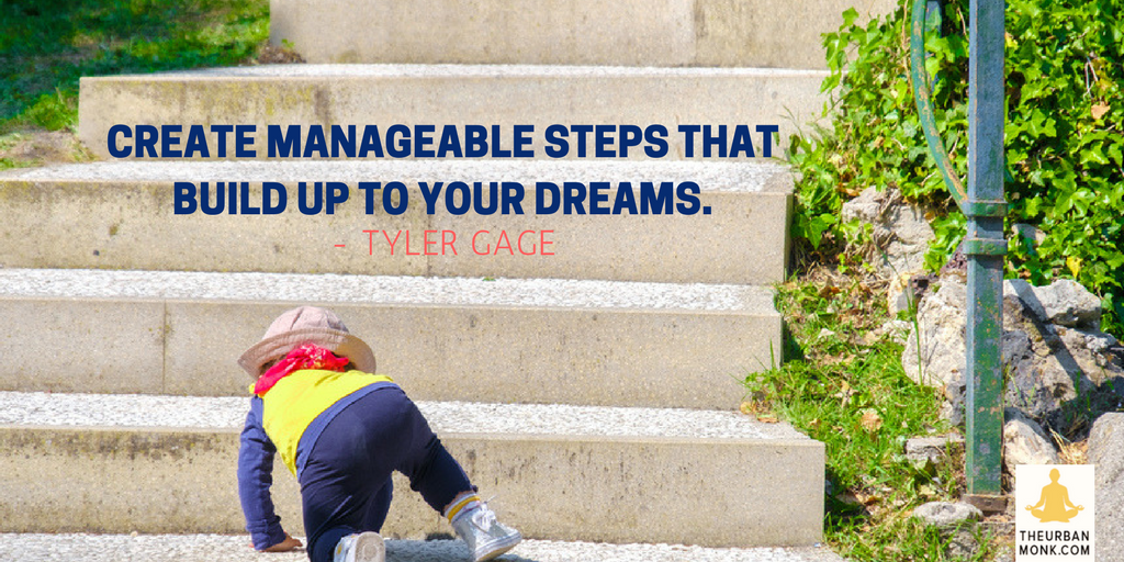 Create Manageable Steps That Build To Your Dreams - Tyler Gage (@drinkRUNA) via @PedramShojai