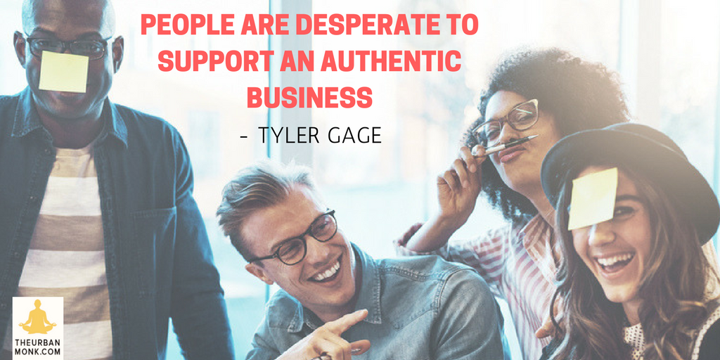 People Are Desperate To Support An Authentic Business - Tyler Gage (@drinkRUNA) via @PedramShojai